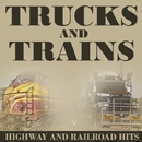 Trucks and Trains - Highway and Railroad Hits/Nashville Session Singers