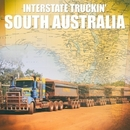 Interstate Truckin' - South Australia/Blue Arnold & The Adelaide Wheels