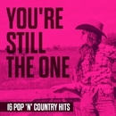 You're Still The One - 16 Pop 'n' Country Hits/Nashville Session Singers