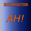 AH!/Rock Projection