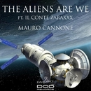 The Aliens Are We (ft Il Conte Zaraxxx) - Single/Mauro Cannone
