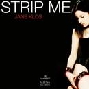 Strip Me/Jane Klos