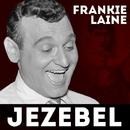 Jezebel/Frankie Laine