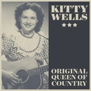 Original Queen Of Country/Kitty Wells