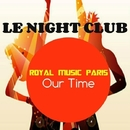 Our Time/Royal Music Paris