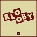Klooby, Vol.5/Jeremy Diesel & KOEL & Injused & Key One & Alen Wizz & Kanov & Kill Sniffers & KAMERA & Kevin & Jerry Full & Ivan L.