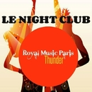 Thunder/Royal Music Paris