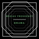 Drama - Single/Mosiak Frequency