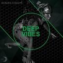 Deep Vibes/Roman Foxx