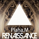 Renaissance - Single/Plaha.M