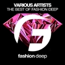 The Best Of Fashion Deep 2016/Infuture & DJ Favorite & DJ Kharitonov & Going Crazy & Will Fast & Major Lover & Lykov & Superfreak & Sandy Lee & Jason Brown & Hack Jack & Murrell