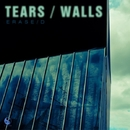 Tears / Walls/Erase/d