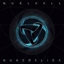 Nukedelica/Nukleall