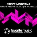 Where Are We Going - Single/Murrell & Steve Montana