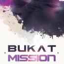 Mission - Single/Bukat