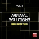 Minimal Solutions, Vol. 2 (Minimal Industry Tracks)/Alex Neuret & Ricktronik & John Ruffneck & La Vita & Quit & Black Virus & Reshaped & Sam Ballack & Monek & Paul Mug & Sheen Fen & Glam Project & Marc Mool & Capro
