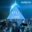 Still Care/Royal Music Paris & Philippe Vesic