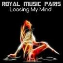 Loosing My Mind/Royal Music Paris