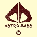 Astro Bass, Vol. 94/SamNSK & Royal Music Paris & Dj Mojito & LifeStream & Orizon & MARI IVA & DJ Webby & SevenEver & Nic Bax & SideCry