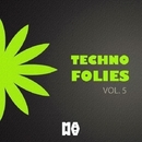 TECHNO FOLIES VOL. 5/Boy Funktastic & Daviddance & DJ Herby & Aki Drope & Sato Fujima & Fabric & Conde Milenio & Sabbatman & Aliens Dreams & Mattia Matricardi