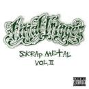 Skrap Metal Vol. II/Final Trigger