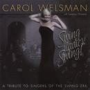 Swing Ladies, Swing! A Tribute to Singers of the Swing Era/Carol Welsman