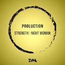 Strength / Night Woman/Proluction