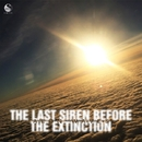 The Last Siren Before The Extinction/Aeon Waves