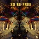 So Be Free/Soteira