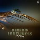 Reverie / Loneliness/Dj Rostej