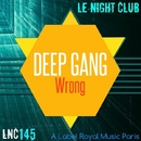 Wrong - Single/Deep Gang
