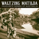 Waltzing Matilda - Favourite Songs Of  Australia/The Wayfarers