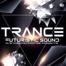 Trance: Futuristic Sound/Alex Skywalker & DMPR & Bukat & Estatica & Jean Rocca & Numall Fix & Ray AndRey & Dmirty Bereza & Sigmax & Phillipo Blake & Soulstar & DJ Roman-tik
