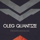 Oleg Quantize: Progressive Music/Oleg Quantize