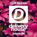 EDM Madness (Volume 006)/Infuture & DJ Favorite & DJ Kristina Mailana & Will Fast & Pumping Guys & Anbargo & Hack Jack & Neven & Murrell & Steve Montana & DJ Swaggy