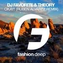 Okay! (Ruben Alvarez Remix)/DJ Favorite & Theory & Ruben Alvarez