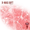 X-Mas Gift, Vol.1/Switch Cook & The Rubber Boys & TeddyRoom & Swedn8 & The Thirst For Flight & Tim Sobolev & Tarvos & TechnoTrend & The Mes House & Tod Pale