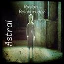 Astral - Single/Ruslan Beloborodov
