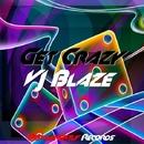 Get Crazy - Single/VJ Blaze