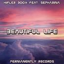 Beautiful Life (feat. Sepharina) - Single/Hifler Boox
