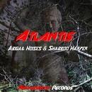 Atlantis/Abigail Noises & Shabboo Harper