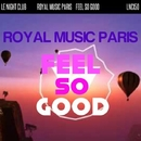 Feel So Good/Royal Music Paris