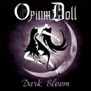 Dark Bloom/Opium Doll