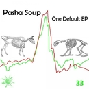 One Default EP/Pasha Soup
