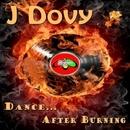 Dance....After Burning/J Dovy