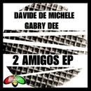 2 Amigos/Davide De Michele & Gabry Dee