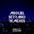 Miguel Serrano Remixes/Miguel Serrano & Joe De Renzo & Luca Beni & Simon Lunardi & Davide Inglese & Nacim Ladj & Boombeatz & Ilary Montanari