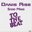 Sand Mind/Danis Rise