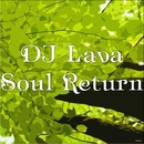 Soul Return/DJ Lava