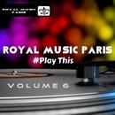 Royal Music Paris #Play This Vol. 6/Royal Music Paris & Dino Sor & Galaxy
